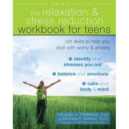 The Relaxation and Stress Reduction Workbook for Teens : CBT Skills to Help You Deal with Worry and Anxiety (Paperback)