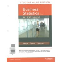 Business Statistics : A First Course Student Value Edition Plus Mylab Statistics with Pearson Etext -- Access Card Package