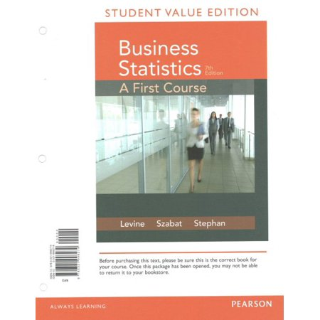 Business Statistics : A First Course Student Value Edition Plus Mylab Statistics with Pearson Etext -- Access Card (Business Statistics A First Course 6th Edition Answers)