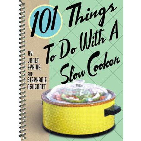 101 Things to Do with a Slow Cooker (Meals To Make In A Slow Cooker)