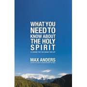 What You Need to Know about the Holy Spirit: 12 Lessons That Can Change Your Life (Paperback)