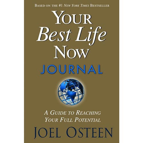 Your Best Life Now Journal: 7 Steps To Living At Your Full Potential