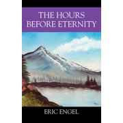 The Hours Before Eternity (Paperback)
