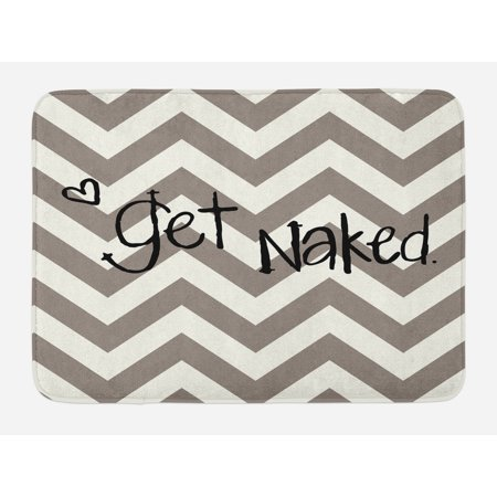 Quote Bath Mat, Get Naked Phrase with a Little Heart on Zig Zag Backdrop Hand Drawn Style, Non-Slip Plush Mat Bathroom Kitchen Laundry Room Decor, 29.5 X 17.5 Inches, Taupe Cream Black, Ambesonne