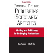 Practical Tips for Publishing Scholarly Articles, Second Edition : Writing and Publishing in the Helping Professions