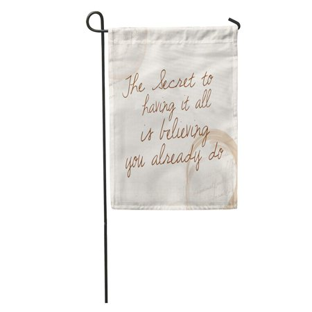 NUDECOR Positive Affirmation of Law Attraction The Secret to Having It All is Believing You Already Do Garden Flag Decorative Flag House Banner 12x18 inch - image 1 of 2