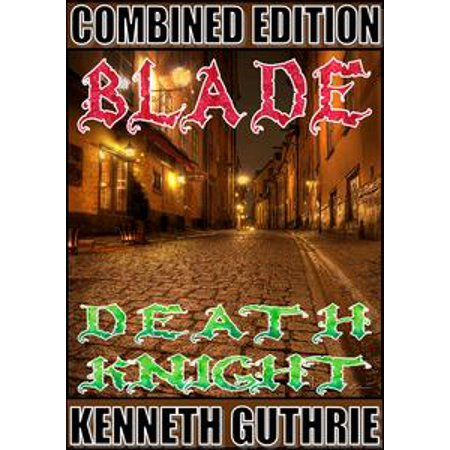 Blade and Death Knight (Combined Edition) - eBook (Edition Blades)
