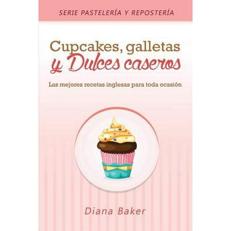 Cupcakes, Galletas y Dulces Caseros : Las Mejores Recetas Inglesas Para Toda Ocasi�n](Las Mejores Decoraciones Para Halloween)