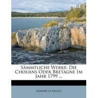 S Mmtliche Werke : Die Chouans Oder Bretagne Im Jahr 1799 ...