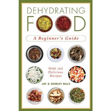 Dehydrating Food A Beginner S Guide