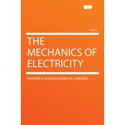 The Mechanics of Electricity