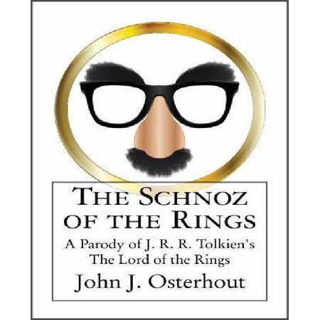 The Schnoz Of The Rings  A Parody Of J  R  R  Tolkiens The Lord Of The Rings