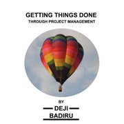 Getting Things Done Through Project Management - eBook