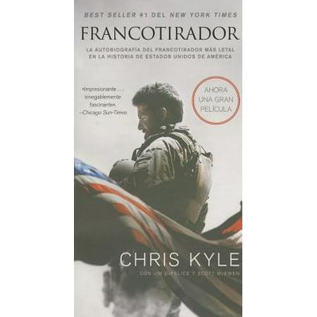Francotirador (American Sniper - Spanish Edition) : La Autobiografía del Francotirador Más Letal En La Historia de Estados Unidos de América](Un Halloween En Estados Unidos)
