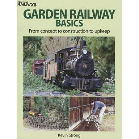 Garden Railway Basics : From Concept to Construction to - Concern Garden