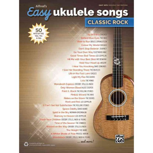 Alfred's Easy Ukulele Songs: Classic Rock: 50 Hits of the '60s, '70s & '80s: Easy Hits Ukulele Tab Edition