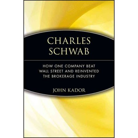Charles Schwab  How One Company Beat Wall Street And Reinvented The Brokerage Industry