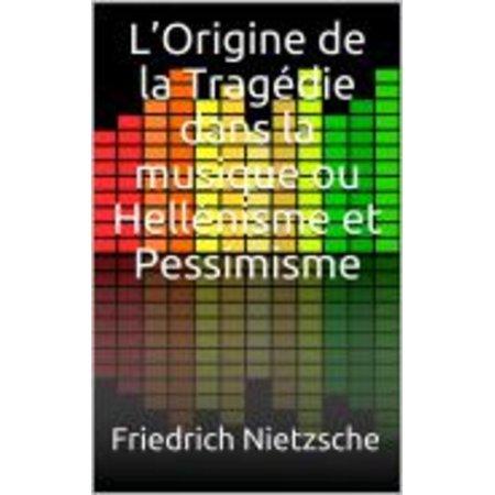 L'Origine de la Tragédie dans la musique ou Hellénisme et Pessimisme - eBook - Musique De Party D'halloween