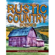Adult Coloring Books Rustic Country Scenes: 44 Grayscale Coloring Pages of Rustic Country Scenes, Barns, Tractors, Wagons, Farms, Chickens, Roosters, Horses, Cows and More (Paperback)