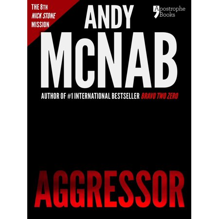 Aggressor (Nick Stone Book 8): Andy McNab's best-selling series of Nick Stone thrillers - now available in the US, with bonus material - (Best Selling Novels Of 2019)