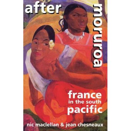 After Moruroa  France In The South Pacific