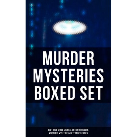 MURDER MYSTERIES Boxed Set: 880+ True Crime Stories, Action Thrillers, Whodunit Mysteries & Detective Stories -