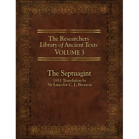 The Researcher's Library of Ancient Texts, Volume 3 : The Septuagint: 1851 Translation by Sir Lancelot C. L.