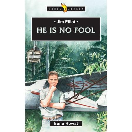 Trail Blazers: Jim Elliot : He Is No Fool (Paperback)