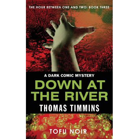 Down at the River : The Hour Between One and Two: Book