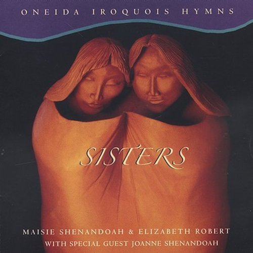 Sisters: Oneida Iroquois Hymns