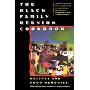 The Black Family Reunion Cookbook : Black Family Reunion Cookbook
