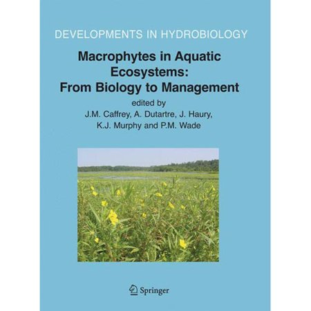 Macrophytes in Aquatic Ecosystems: From Biology to Management: Proceedings of the 11th International Symposium on Aquatic Weeds, European Weed Research Society