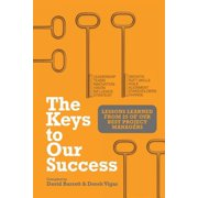 The Keys to Our Success : Lessons Learned from 25 of Our Best Project Managers