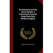 Sir Gawayne and the Green Knight, a Fourteenth-Century Poem Done Into Modern English