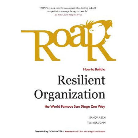 Roar : How to Build a Resilient Organization the World-Famous San Diego Zoo (The Real World San Diego 2011 Cast)