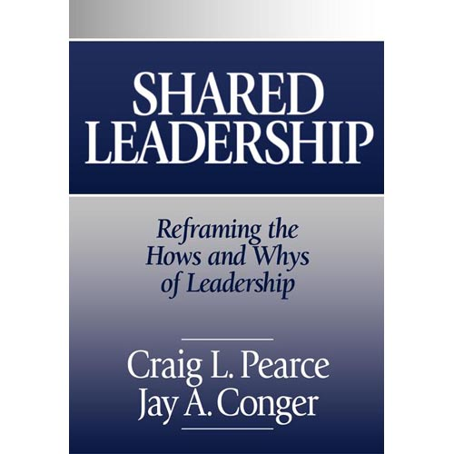 Shared Leadership: Reframing the How's and Why's of Leadership