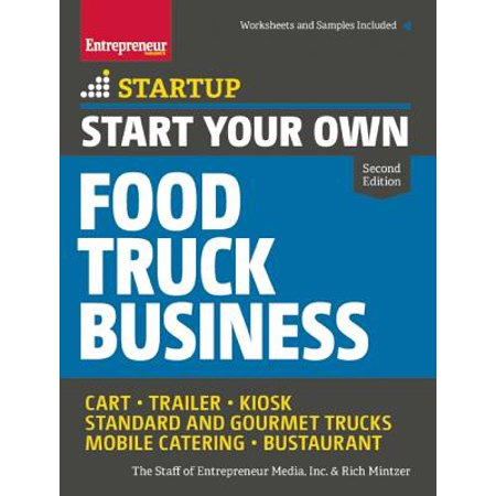 Start Your Own Food Truck Business : Cart - Trailer - Kiosk - Standard and Gourmet Trucks - Mobile Catering - Bustaurant (Garten Kiosk)