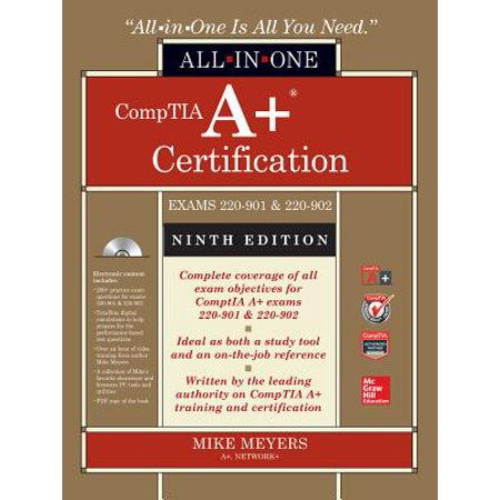 Comptia A+ Certification All-In-One Exam Guide (Exams 220-901 & 220-902) (Server Plus Certification)