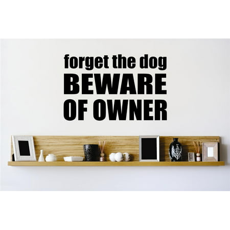 Wall Design Pieces Forget The Dog Beware Of Owner Quote Sign 16x16 Inc