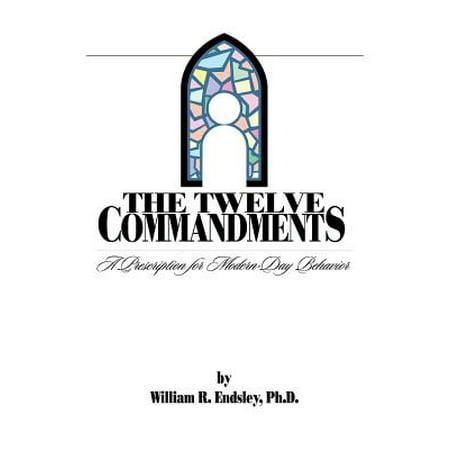 Twelve Commandments : A Prescription for Modern-Day