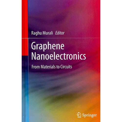 Graphene Nanoelectronics : From Materials to Circuits