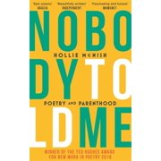 Nobody Told Me : Poetry and Parenthood
