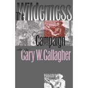 Military Campaigns of the Civil War: The Wilderness Campaign (Paperback)
