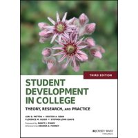 Student Development in College : Theory, Research, and Practice