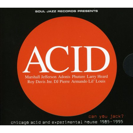 Can You Jack Chicago Acid And Experimental House 1985 95