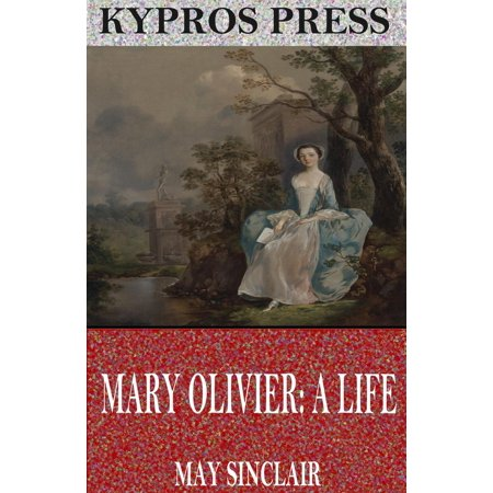 Mary Olivier: A Life - eBook (Mary Steenburgen Nude Life As A House)