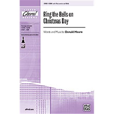 Ring the Bells on Christmas Day - Words and music by Donald Moore ()