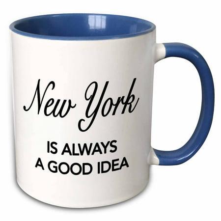 3dRose New York is always a good idea - Two Tone Blue Mug, 11-ounce - Good Easy Halloween Ideas