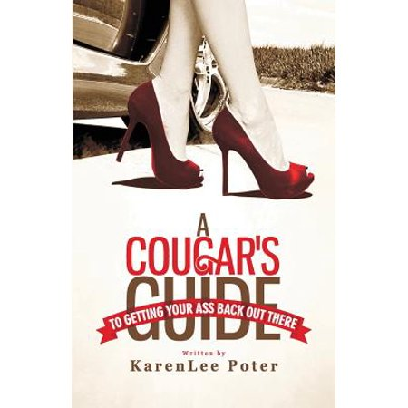 A Cougars Guide To Getting Your Ass Back Out There