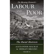 The Morning Chronicle's Labour and the Poor: Labour and the Poor Volume VI : The Rural Districts (Series #6) (Hardcover)